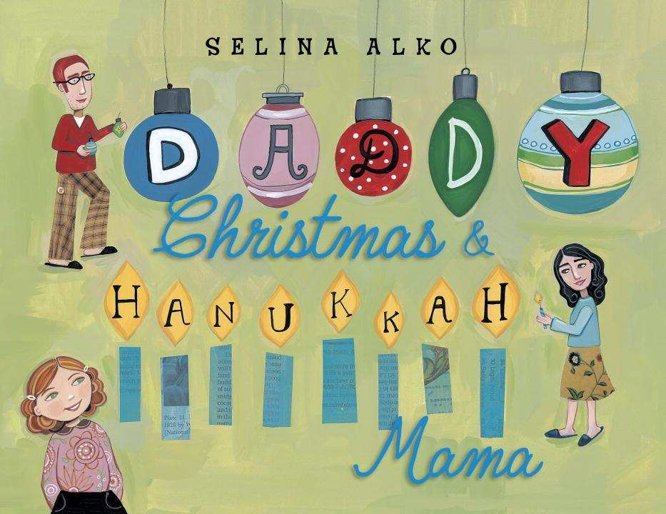 Story Time with Selina Alko (author/illustrator of Daddy Christmas and Hanukkah Mama)
