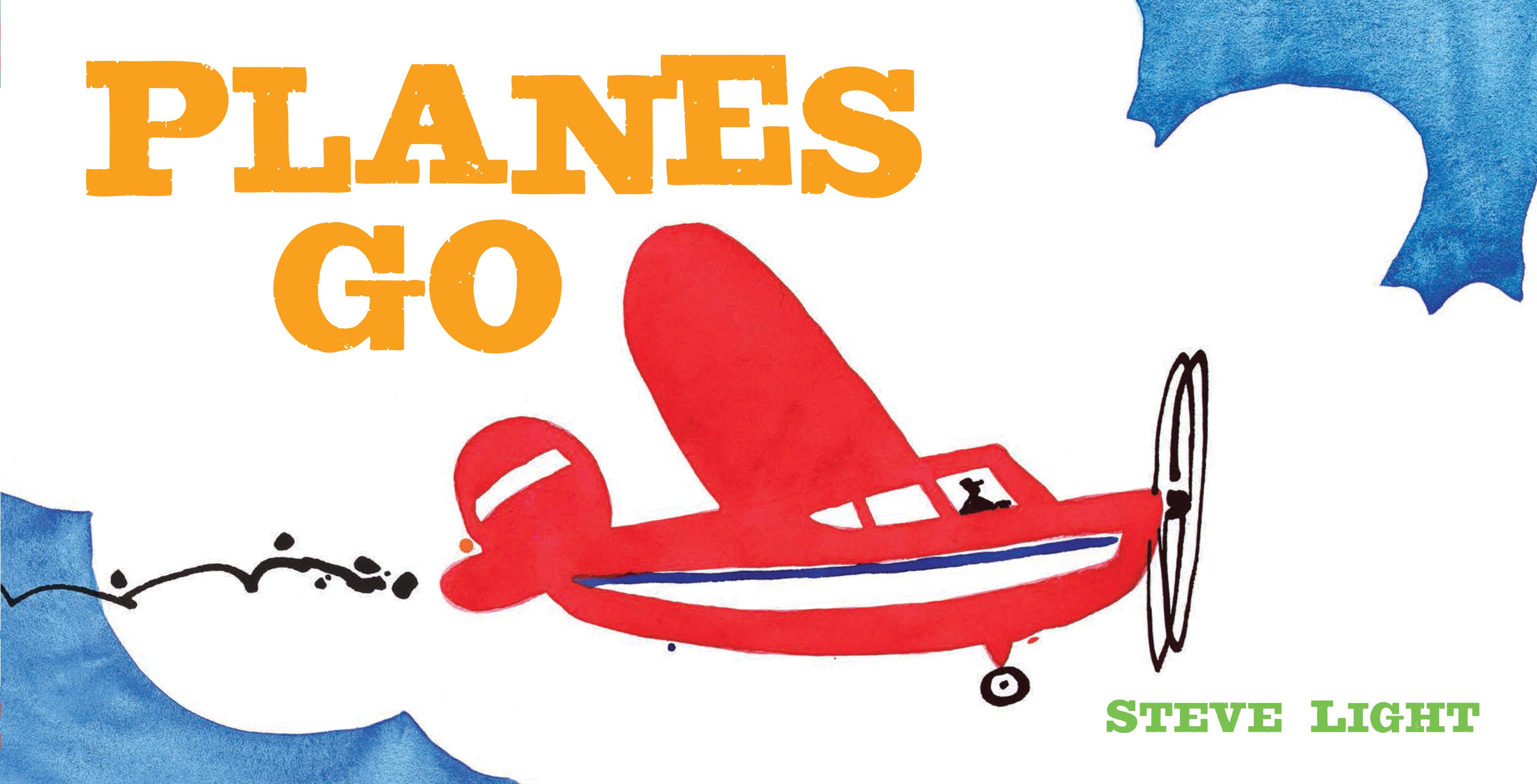 Sunday Story Time: Planes Go by Steve Light