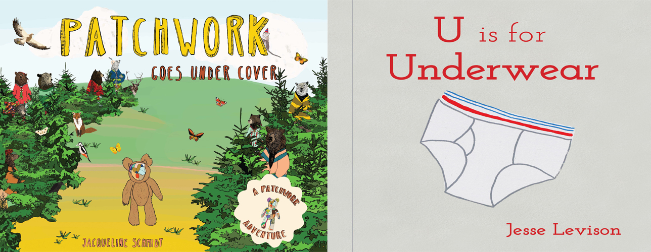 Sunday Story Time: Patchwork Helps a Friend by Jacqueline Schmidt & U Is for Underwear by Jesse Levison