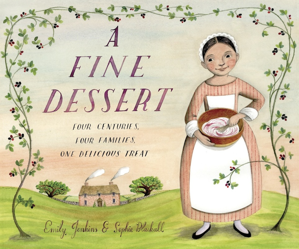 Kids Book Launch: A Fine Dessert by Emily Jenkins and Sophie Blackall