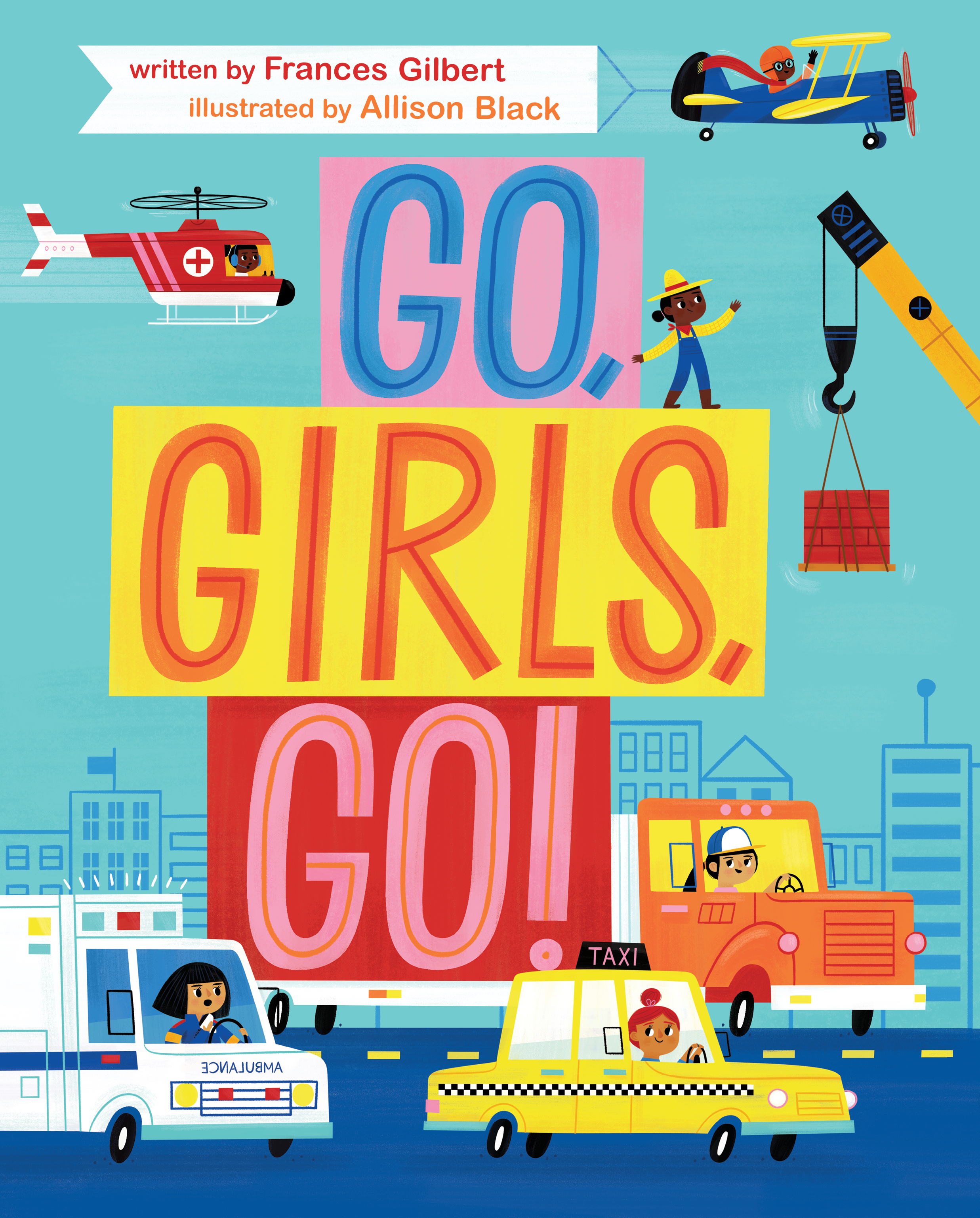 Sunday Story Time: GO, GIRLS, GO by Frances Gilbert