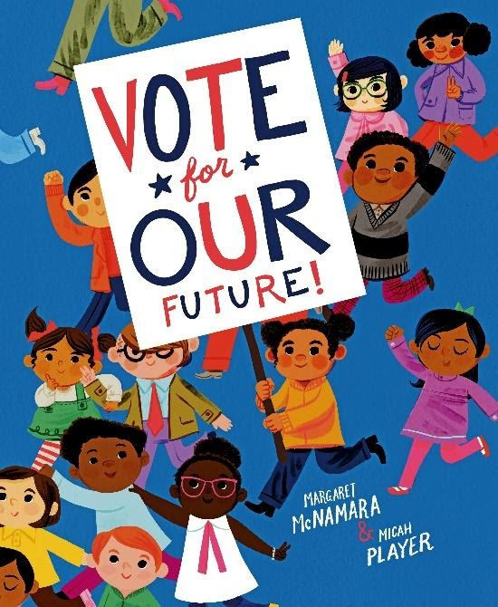 Sunday Story Time: Vote for Our Future by Margaret McNamara
